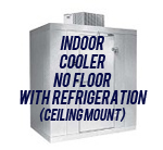 Indoor, Cooler, No Floor, with Top Mount Self-Contained Refrigeration System